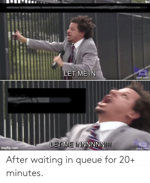 after-waiting-in-queue-for-20-minutes-70416415.png